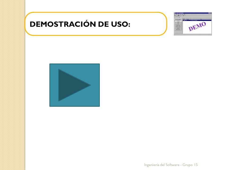 Ingeniería del Software - Grupo 15 DEMOSTRACIÓN DE USO: