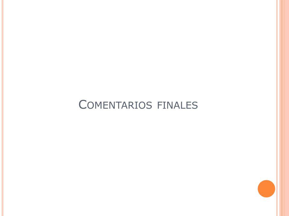 C OMENTARIOS FINALES