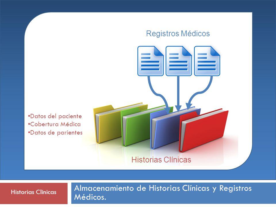 Historias Clínicas Almacenamiento de Historias Clínicas y Registros Médicos. | Registros Médicos Historias Clínicas Datos del paciente Cobertura Médic