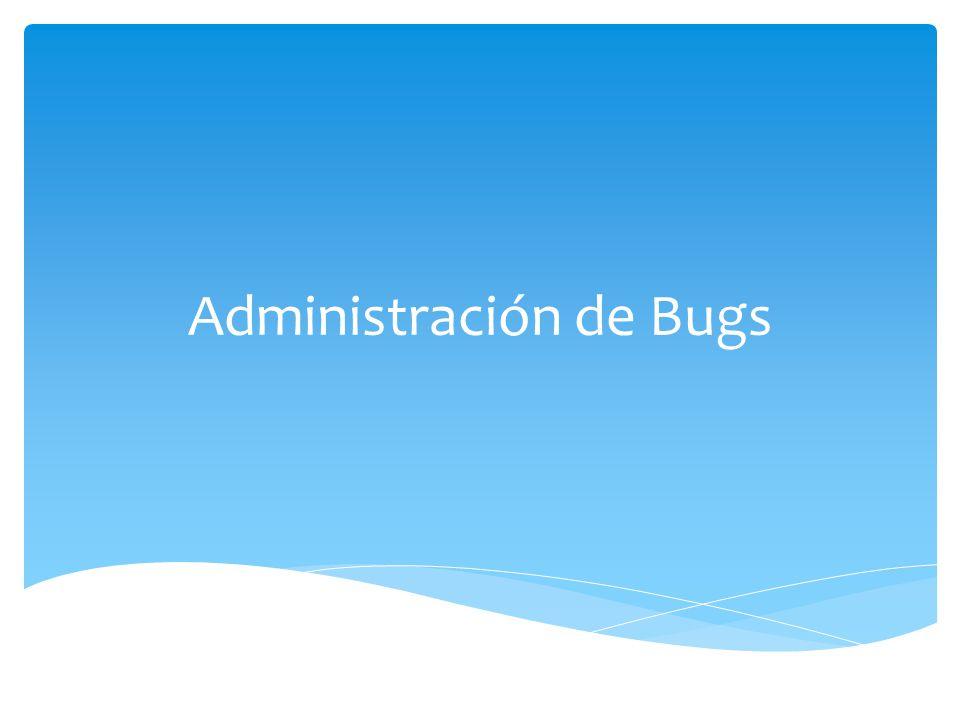 Administración de Bugs