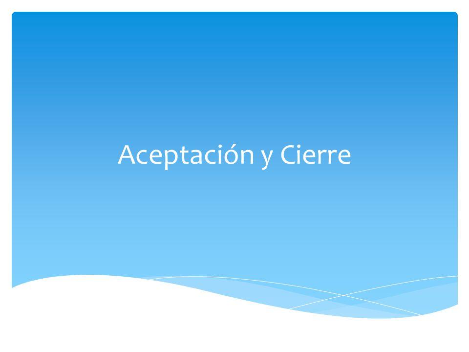 Aceptación y Cierre