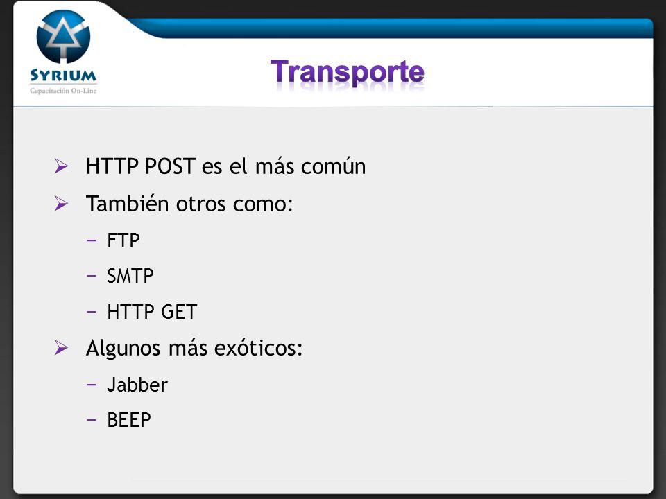 HTTP POST es el más común También otros como: FTP SMTP HTTP GET Algunos más exóticos: Jabber BEEP
