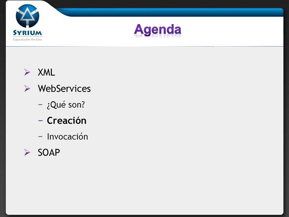 XML WebServices ¿Qué son? Creación Invocación SOAP