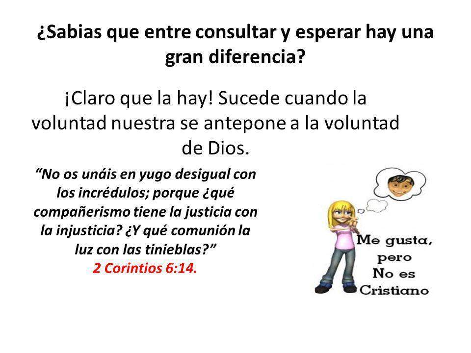 ¿Sabias que entre consultar y esperar hay una gran diferencia? ¡Claro que la hay! Sucede cuando la voluntad nuestra se antepone a la voluntad de Dios.