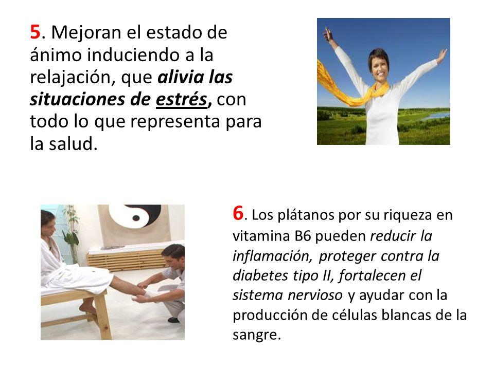 5. Mejoran el estado de ánimo induciendo a la relajación, que alivia las situaciones de estrés, con todo lo que representa para la salud. 6. Los pláta
