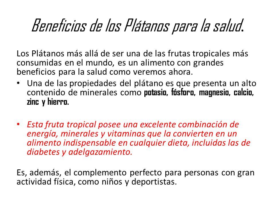 Beneficios de los Plátanos para la salud. Los Plátanos más allá de ser una de las frutas tropicales más consumidas en el mundo, es un alimento con gra