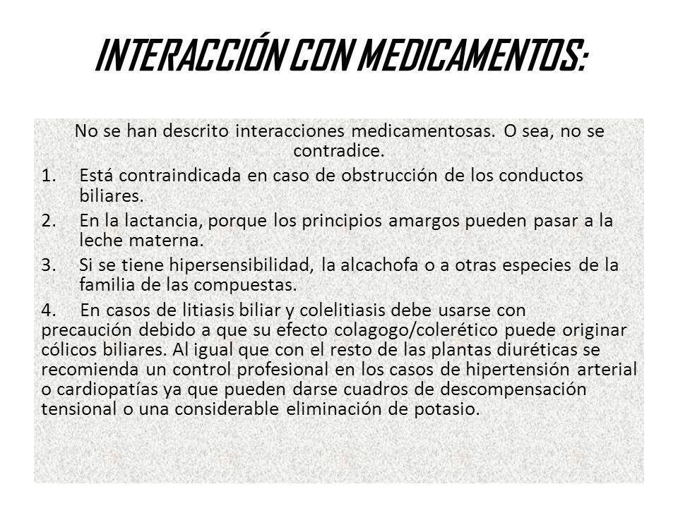INTERACCIÓN CON MEDICAMENTOS: No se han descrito interacciones medicamentosas.
