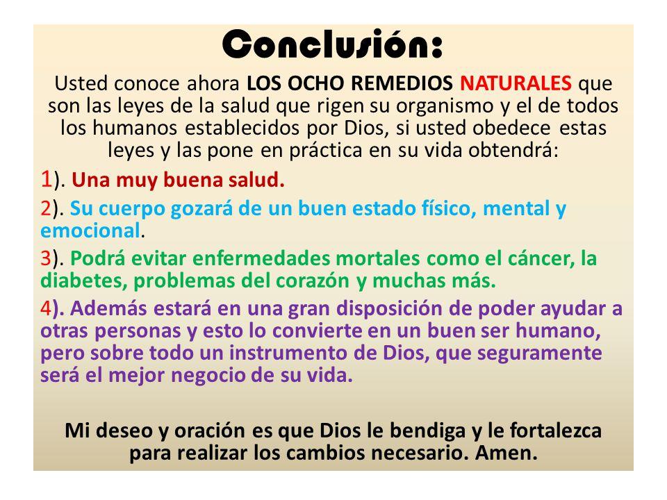 Conclusión: Usted conoce ahora LOS OCHO REMEDIOS NATURALES que son las leyes de la salud que rigen su organismo y el de todos los humanos establecidos
