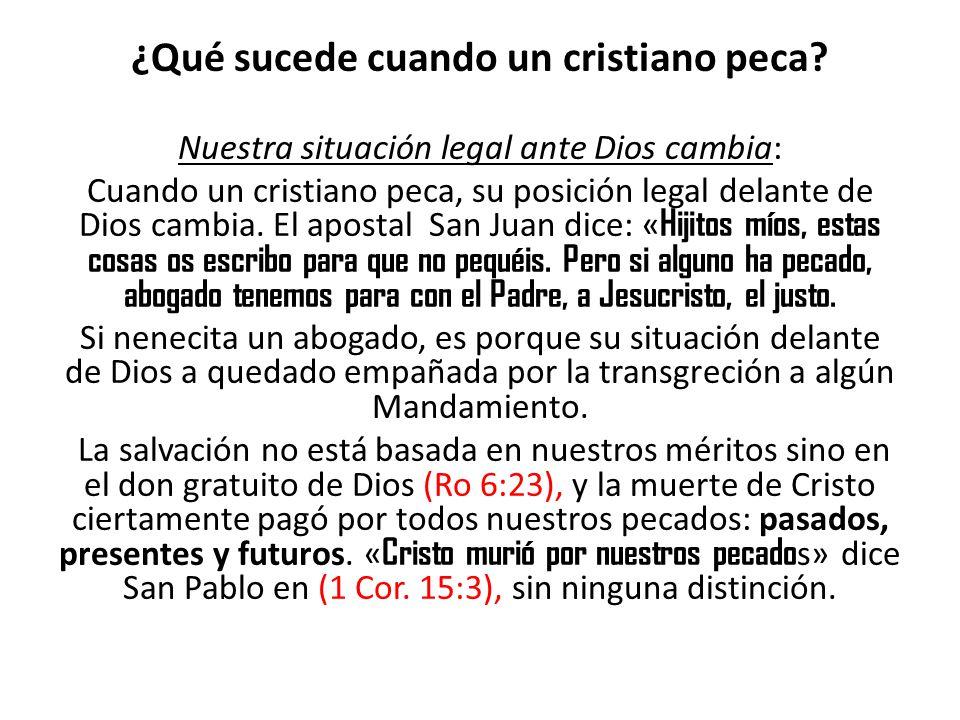 ¿Qué sucede cuando un cristiano peca? Nuestra situación legal ante Dios cambia: Cuando un cristiano peca, su posición legal delante de Dios cambia. El