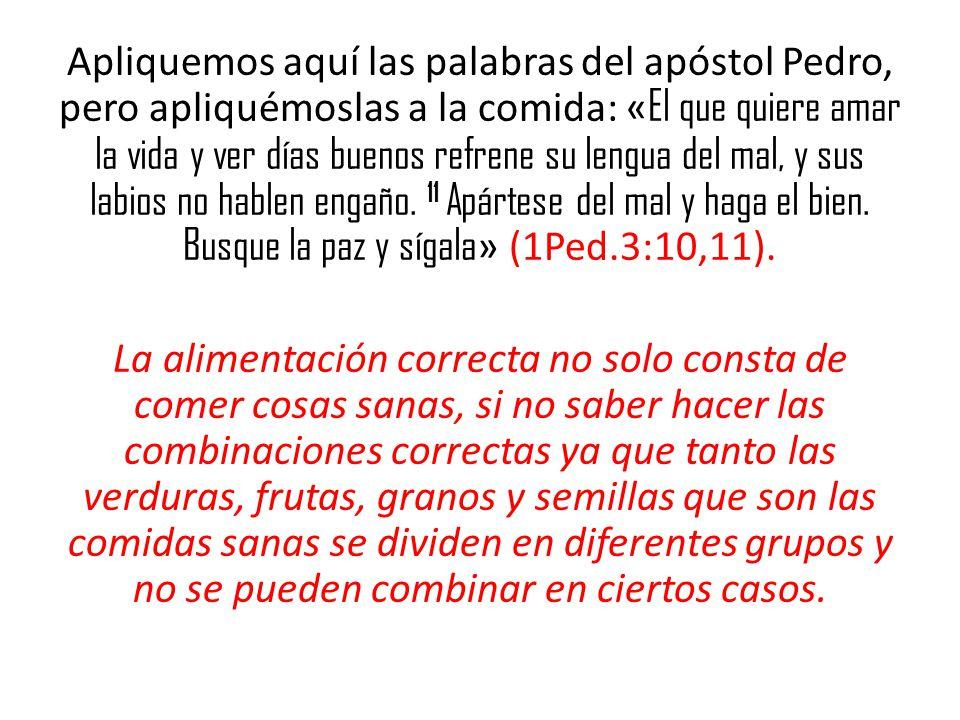 Apliquemos aquí las palabras del apóstol Pedro, pero apliquémoslas a la comida: « El que quiere amar la vida y ver días buenos refrene su lengua del mal, y sus labios no hablen engaño.