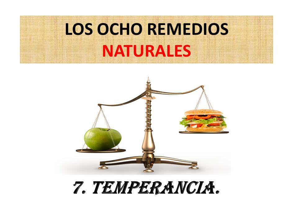 LOS OCHO REMEDIOS NATURALES 7. Temperancia.