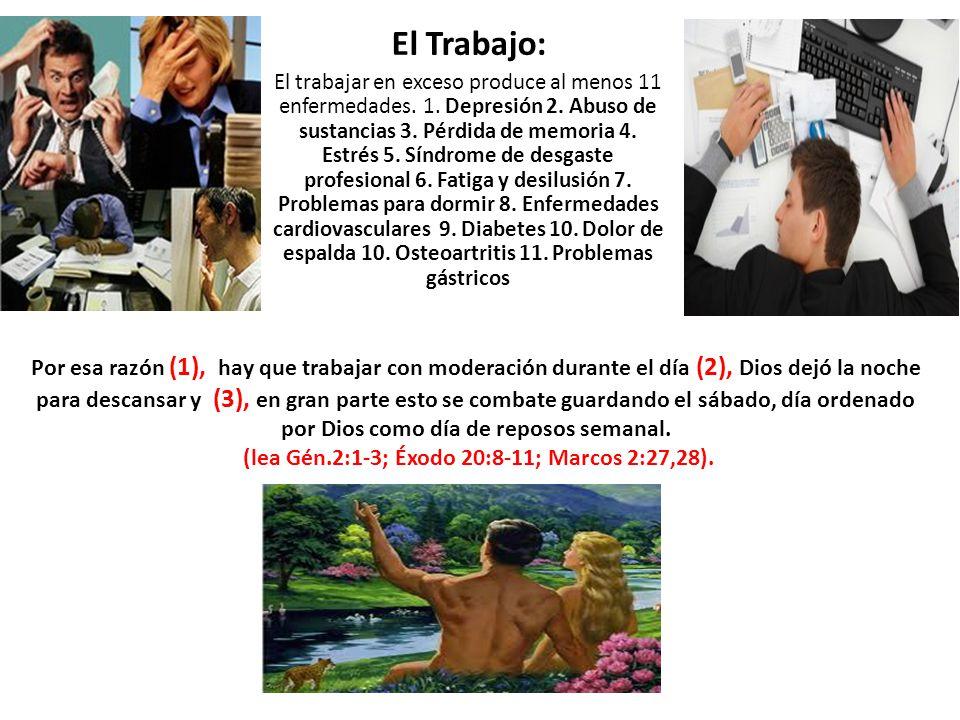 El Trabajo: El trabajar en exceso produce al menos 11 enfermedades. 1. Depresión 2. Abuso de sustancias 3. Pérdida de memoria 4. Estrés 5. Síndrome de