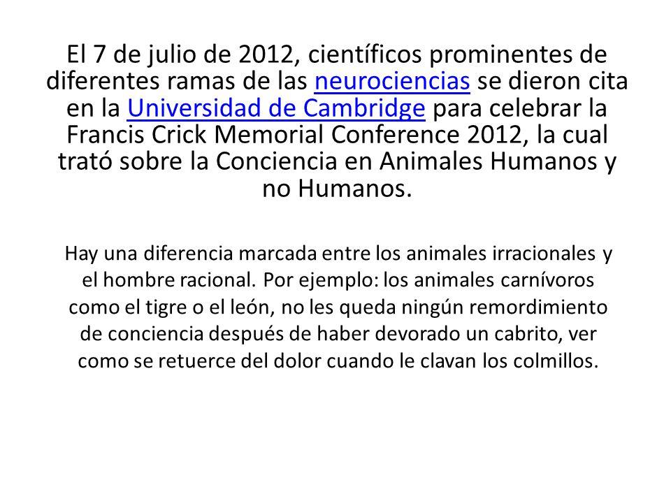 El 7 de julio de 2012, científicos prominentes de diferentes ramas de las neurociencias se dieron cita en la Universidad de Cambridge para celebrar la