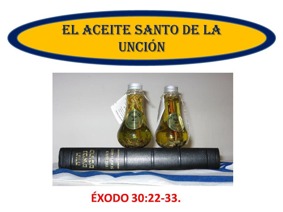 ÉXODO 30:22-33. EL ACEITE SANTO DE LA UNCIÓN