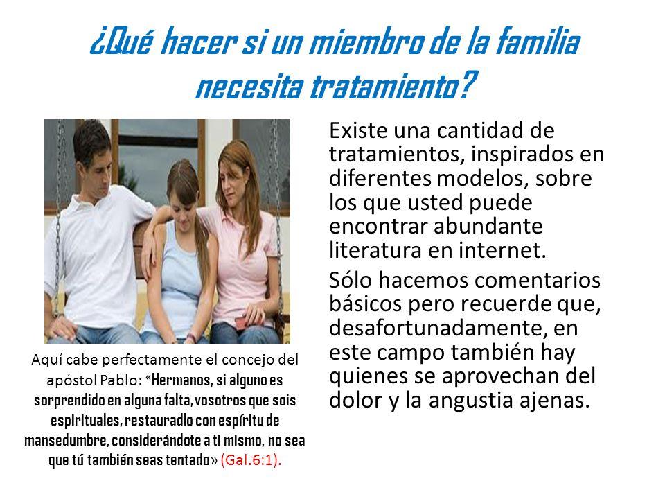¿Qué hacer si un miembro de la familia necesita tratamiento? Existe una cantidad de tratamientos, inspirados en diferentes modelos, sobre los que uste