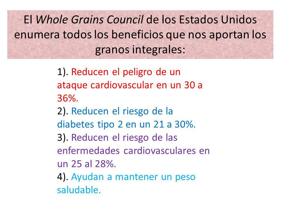 El Whole Grains Council de los Estados Unidos enumera todos los beneficios que nos aportan los granos integrales: 1). Reducen el peligro de un ataque