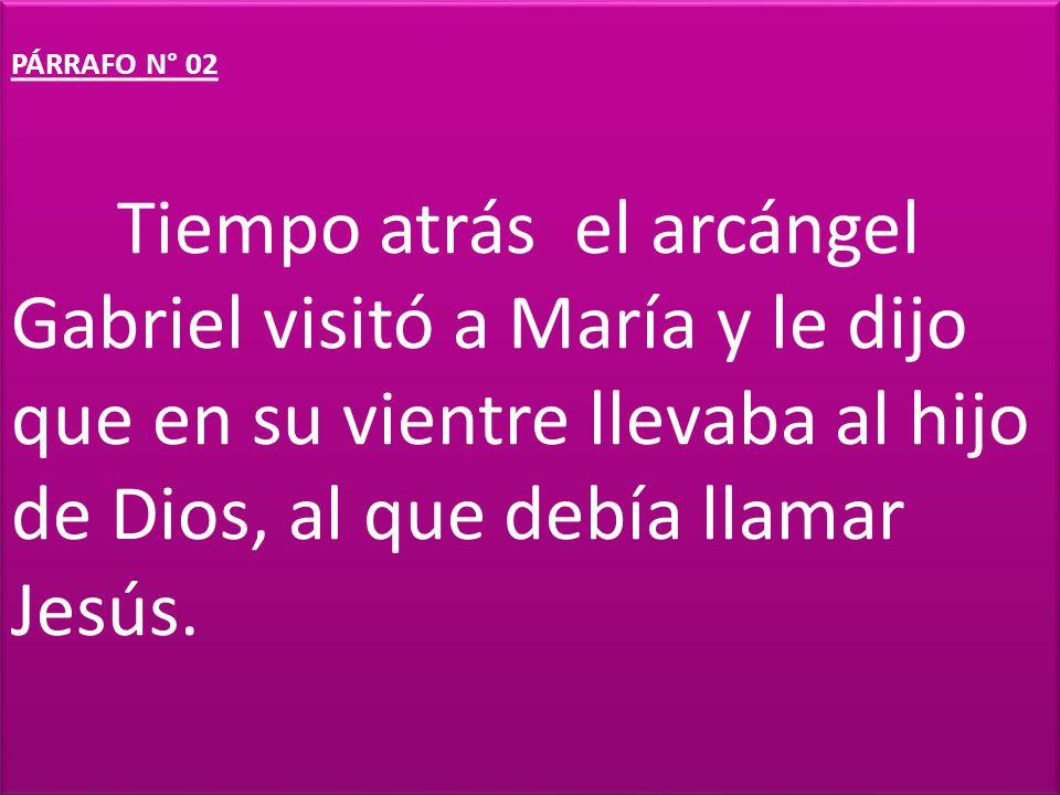 PÁRRAFO N° 03 María y José buscaron dónde dormir esa noche pero nadie podía alojarlos, todo estaba ocupado.