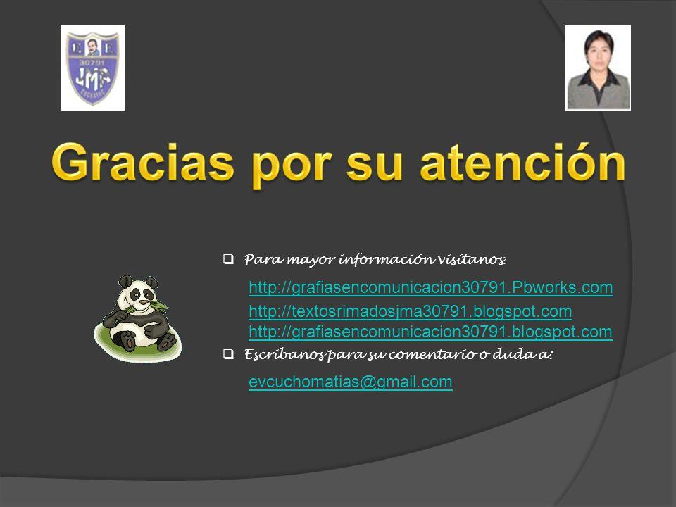 Para mayor información visítanos : http://grafiasencomunicacion30791.Pbworks.com http://textosrimadosjma30791.blogspot.com http://grafiasencomunicacio