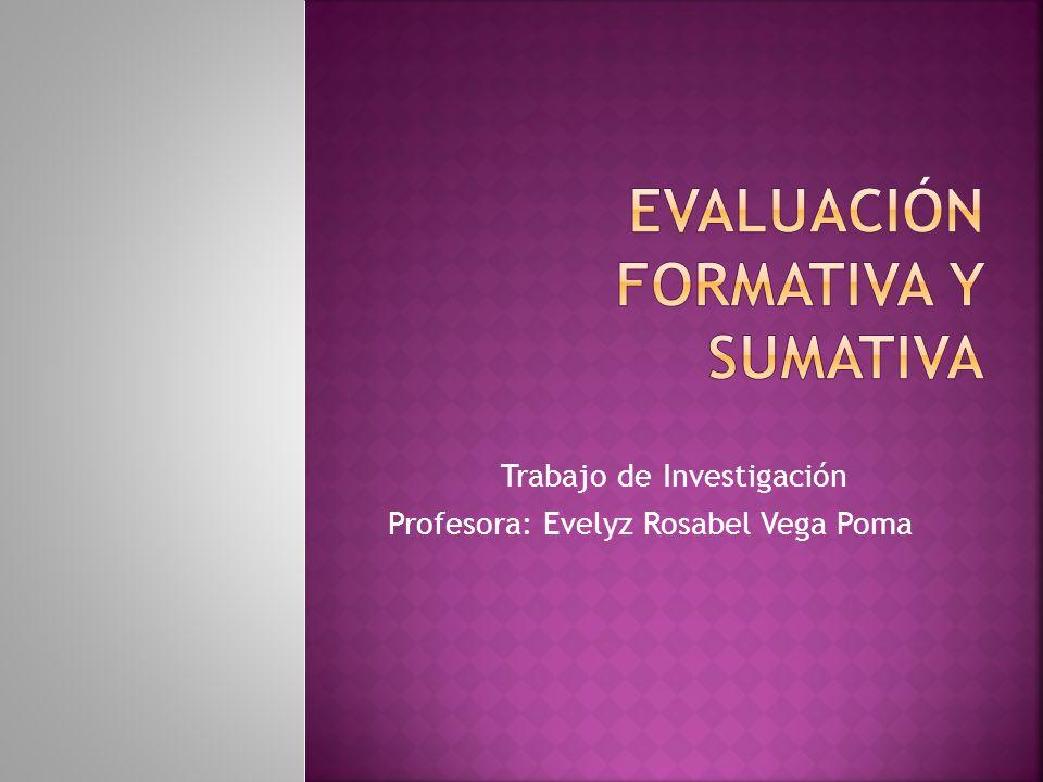 Trabajo de Investigación Profesora: Evelyz Rosabel Vega Poma