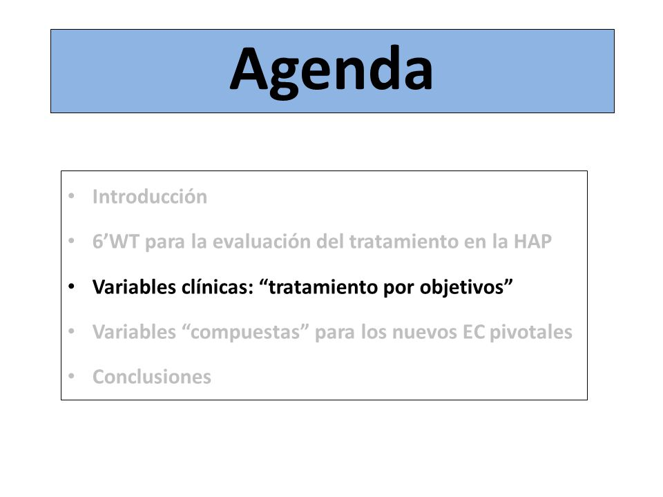 Introducción 6WT para la evaluación del tratamiento en la HAP Variables clínicas: tratamiento por objetivos Variables compuestas para los nuevos EC pi