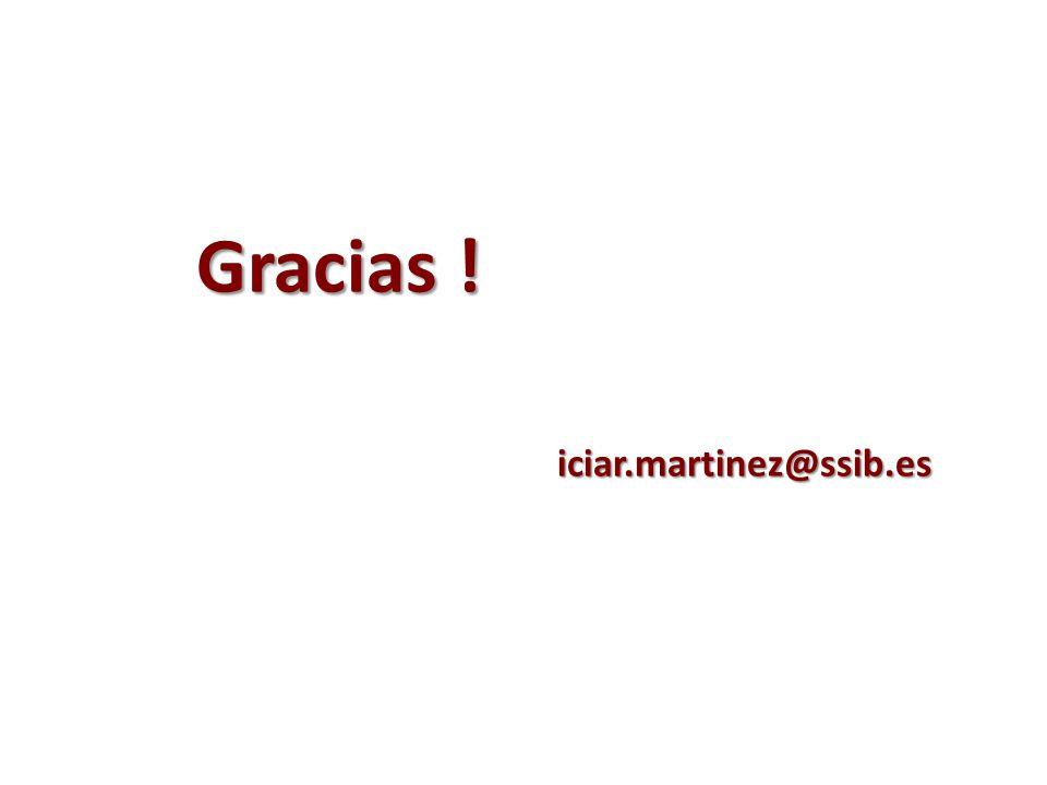 Gracias ! iciar.martinez@ssib.es