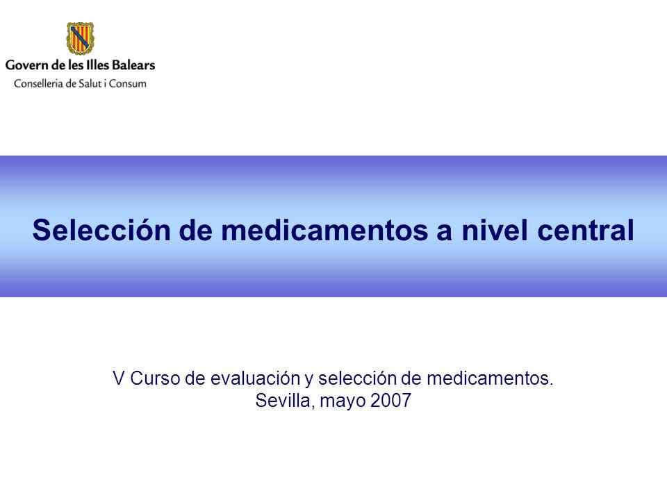 Selección de medicamentos a nivel central V Curso de evaluación y selección de medicamentos.