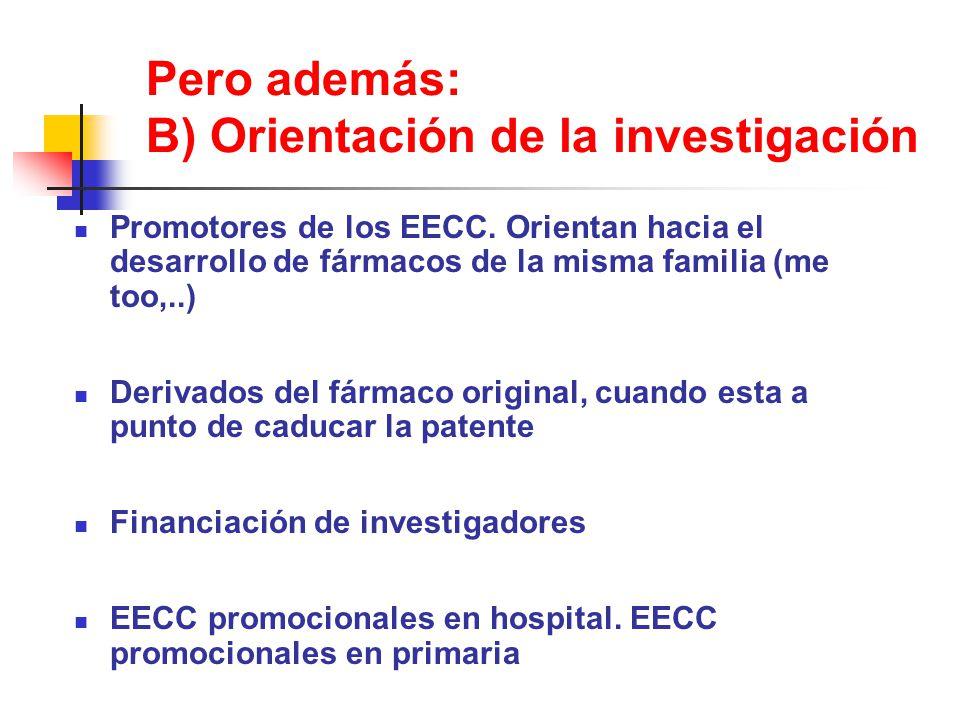 Pero además: B) Orientación de la investigación Promotores de los EECC.