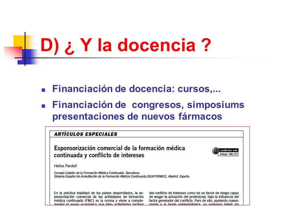 D) ¿ Y la docencia .Financiación de docencia: cursos,...