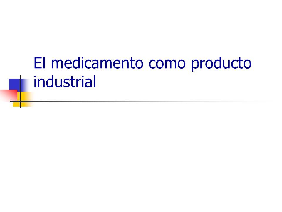 El medicamento como producto industrial