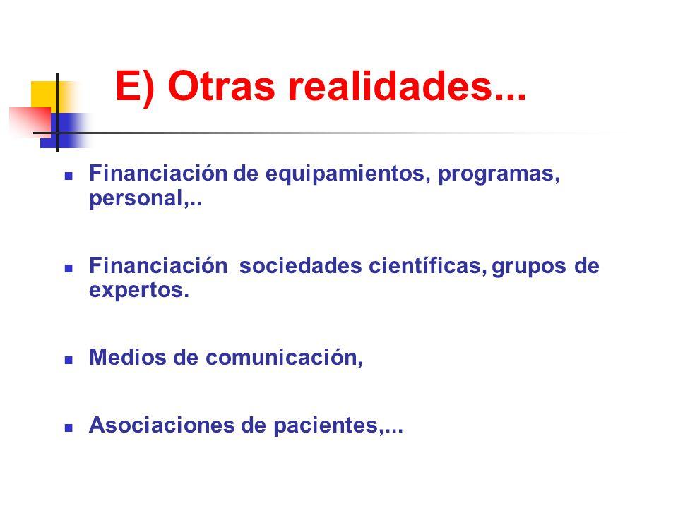 E) Otras realidades... Financiación de equipamientos, programas, personal,..