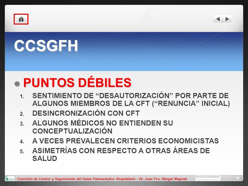 Comisión de Control y Seguimiento del Gasto Farmacéutico Hospitalario - Dr. Juan Fco. Rangel Mayoral 16 CCSGFH PUNTOS DÉBILES PUNTOS DÉBILES SENTIMIEN