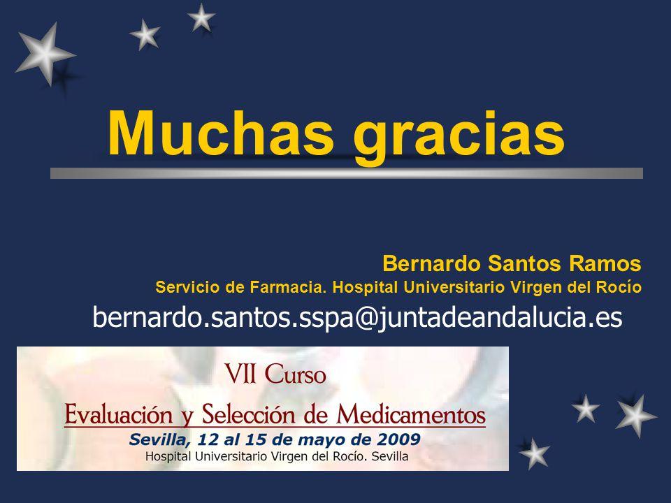 Muchas gracias Bernardo Santos Ramos Servicio de Farmacia.
