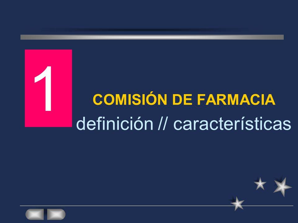 COMISIÓN DE FARMACIA definición // características 1