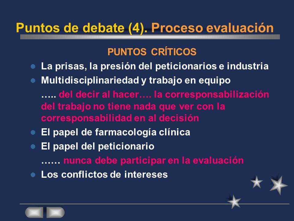 PUNTOS CRÍTICOS La prisas, la presión del peticionarios e industria Multidisciplinariedad y trabajo en equipo …..