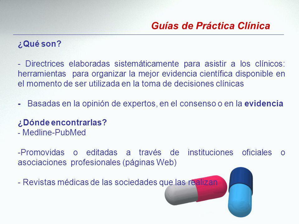 ¿Qué son? - Directrices elaboradas sistemáticamente para asistir a los clínicos: herramientas para organizar la mejor evidencia científica disponible