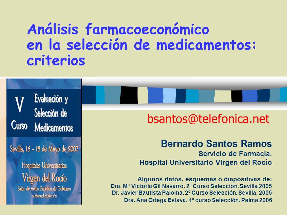 Bernardo Santos Ramos Servicio de Farmacia. Hospital Universitario Virgen del Rocío Algunos datos, esquemas o diapositivas de: Dra. Mº Victoria Gil Na