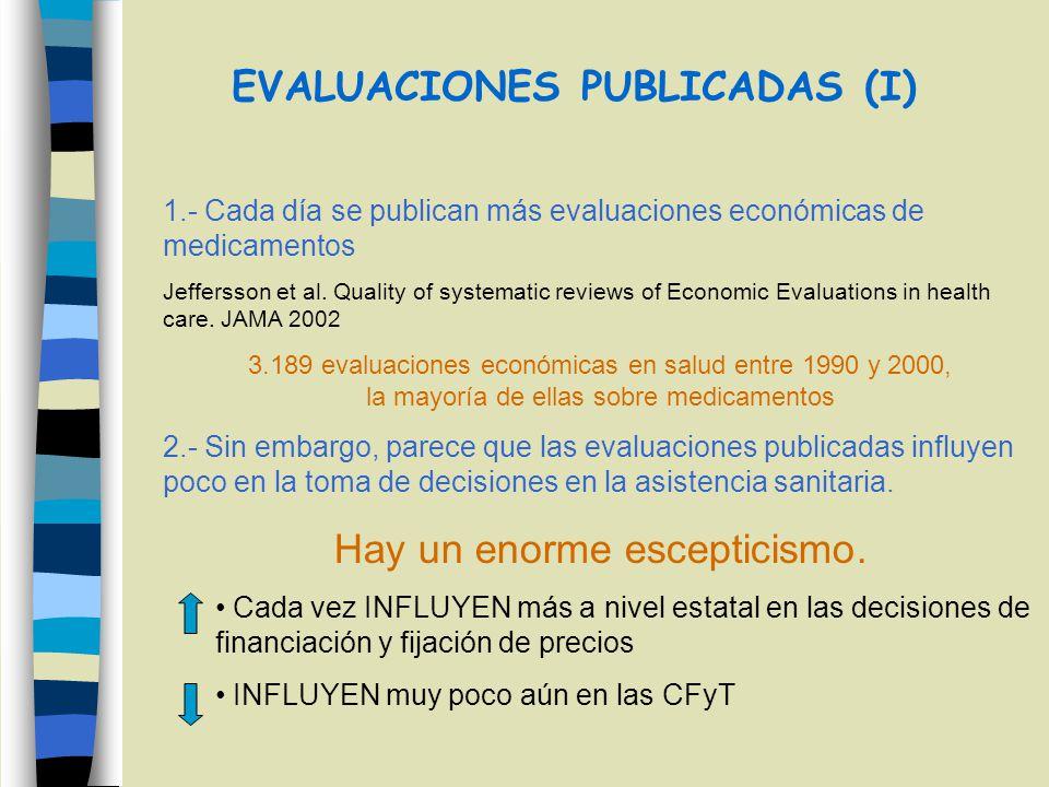 EVALUACIONES PUBLICADAS (I) 1.- Cada día se publican más evaluaciones económicas de medicamentos Jeffersson et al. Quality of systematic reviews of Ec