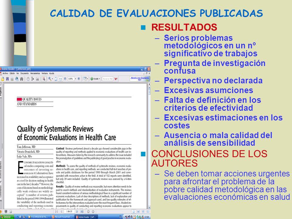 CALIDAD DE EVALUACIONES PUBLICADAS RESULTADOS –Serios problemas metodológicos en un nº significativo de trabajos –Pregunta de investigación confusa –P