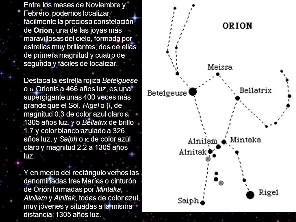 Entre los meses de Noviembre y Febrero, podemos localizar fácilmente la preciosa constelación de Orion, una de las joyas más maravillosas del cielo, f