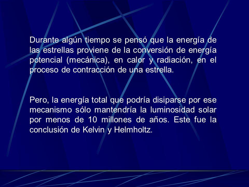 Durante algún tiempo se pensó que la energía de las estrellas proviene de la conversión de energía potencial (mecánica), en calor y radiación, en el p