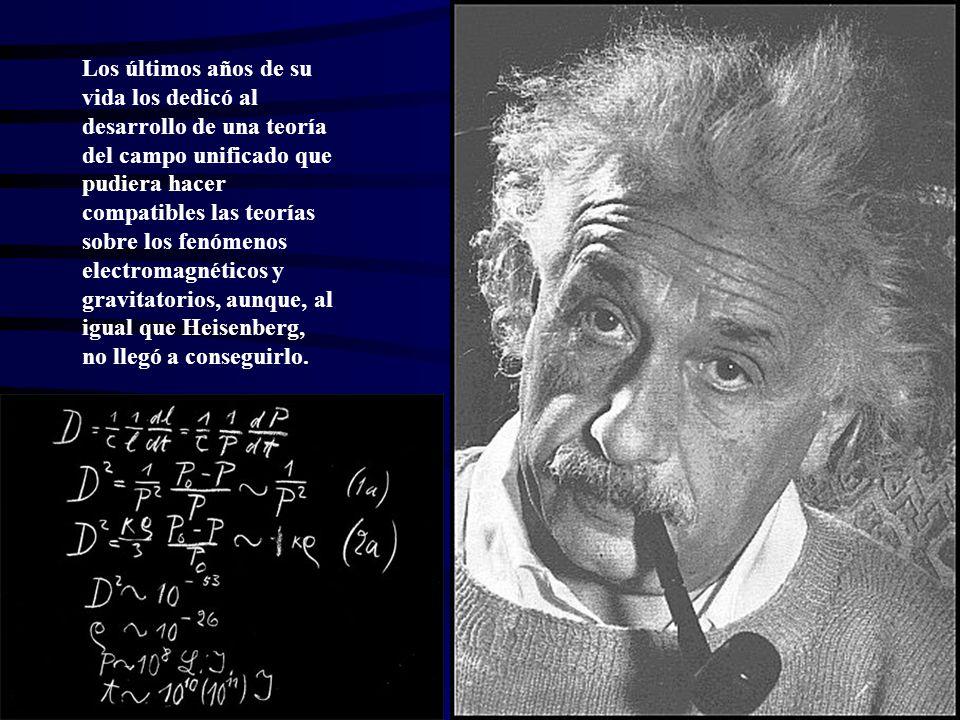 Los últimos años de su vida los dedicó al desarrollo de una teoría del campo unificado que pudiera hacer compatibles las teorías sobre los fenómenos e