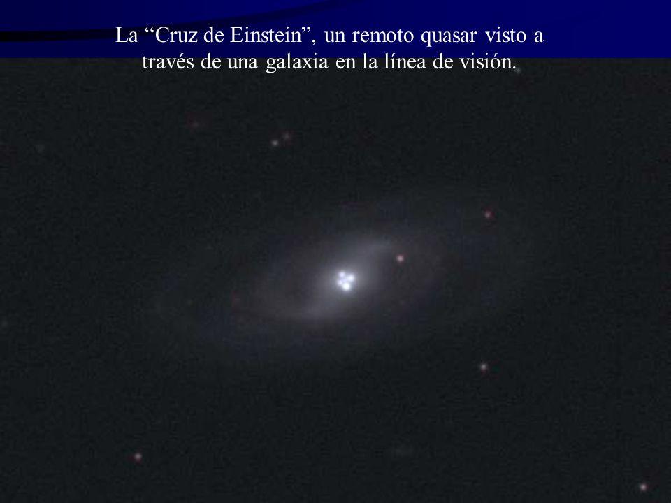 La Cruz de Einstein, un remoto quasar visto a través de una galaxia en la línea de visión.