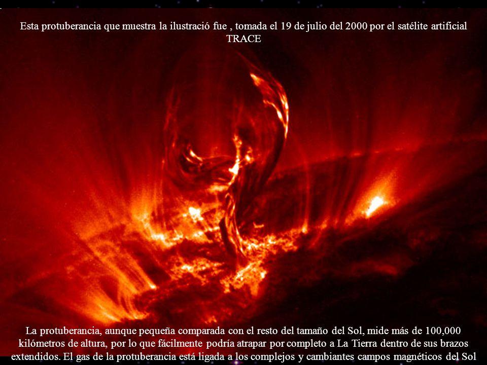 Esta protuberancia que muestra la ilustració fue, tomada el 19 de julio del 2000 por el satélite artificial TRACE La protuberancia, aunque pequeña com