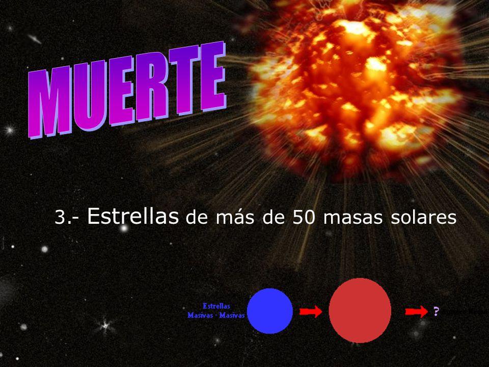 2.- Estrellas de 11 a 50 masas solares