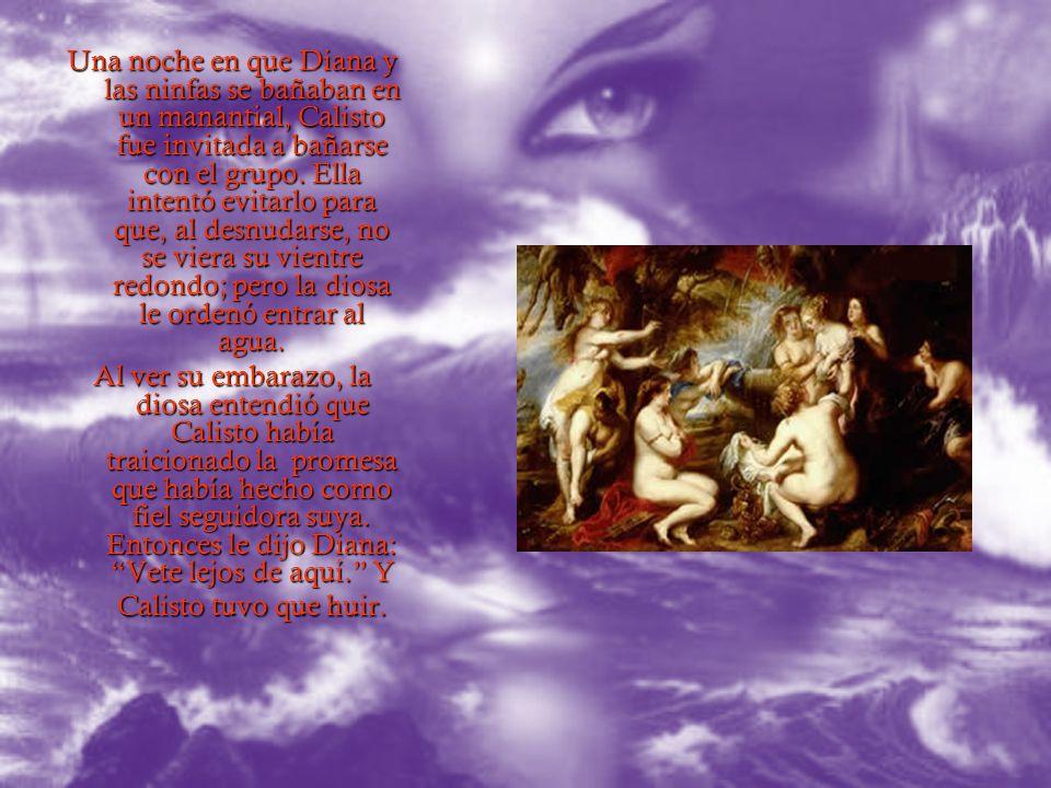 Zeus, tomó la figura y las prendas de Diana, se hizo presente junto a la ninfa y le dijo: Doncella que formas parte de mi cortejo, ¿en qué bosques has