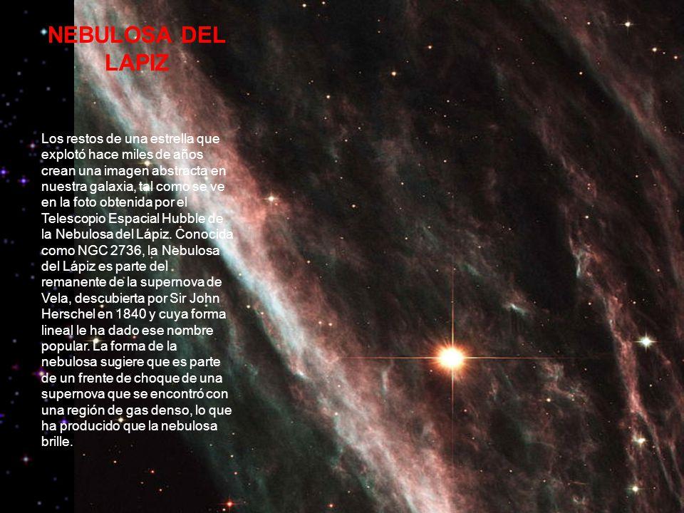 NEBULOSA DEL LAPIZ Los restos de una estrella que explotó hace miles de años crean una imagen abstracta en nuestra galaxia, tal como se ve en la foto obtenida por el Telescopio Espacial Hubble de la Nebulosa del Lápiz.