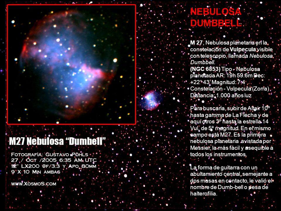 NEBULOSA DUMBBELL M 27, Nebulosa planetaria en la constelación de Vulpecula visible con telescopio, llamada Nebulosa Dumbbell.