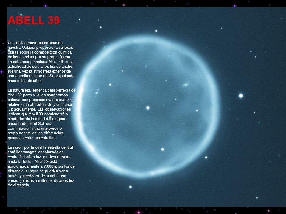 ABELL 39 Una de las mayores esferas de nuestra Galaxia proporciona valiosas pistas sobre la composición química de las estrellas por su propia forma.