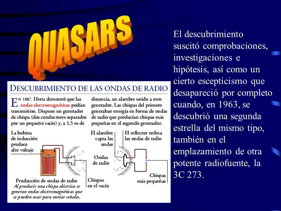 El descubrimiento suscitó comprobaciones, investigaciones e hipótesis, así como un cierto escepticismo que desapareció por completo cuando, en 1963, se descubrió una segunda estrella del mismo tipo, también en el emplazamiento de otra potente radiofuente, la 3C 273.