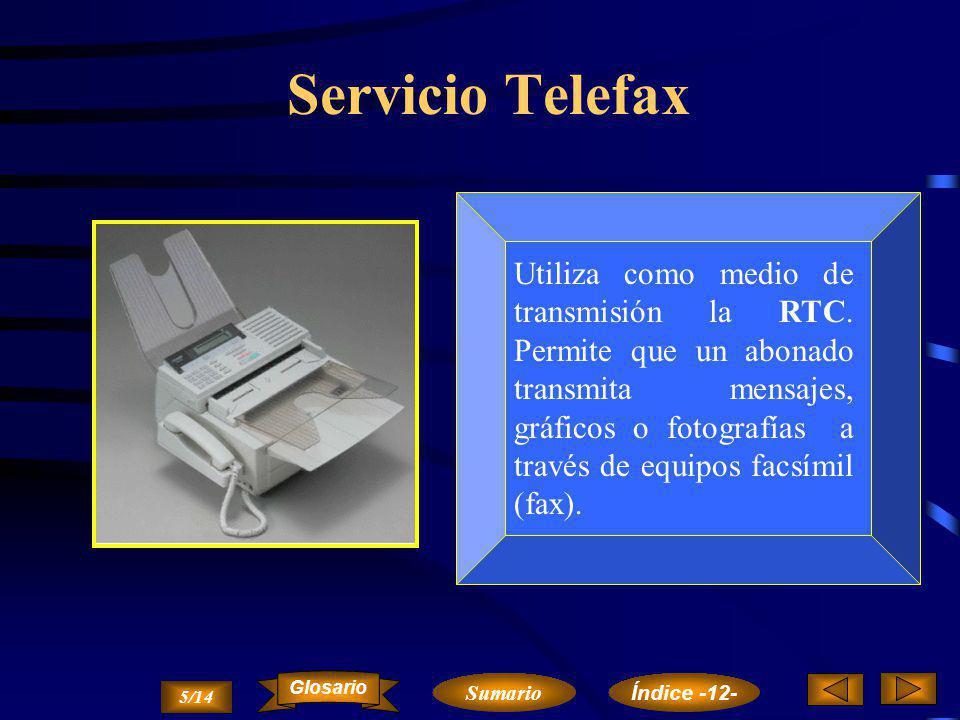 Servicio Teletex El servicio Teletex se concibió como una extensión del servicio télex, incrementando la velocidad de 50 bps a 9600 bps incluyendo sistema corrector de errores 4/14 Sumario Glosario Índice -12-